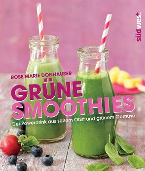 Grüne Smoothies von Donhauser,  Rose Marie