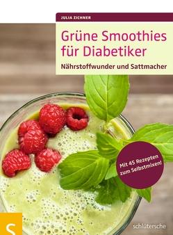 Grüne Smoothies für Diabetiker von Zichner,  Julia