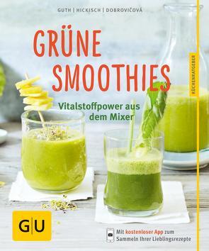 Grüne Smoothies – noch mehr leckere Smoothies! von Dobrovicova,  Martina, Guth,  Christian, Hickisch,  Burkhard
