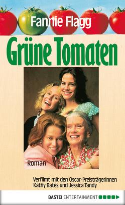 Grüne Tomaten von Flagg,  Fannie, Malsch,  Eva
