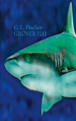 Grüner Hai von Fischer,  C. L.
