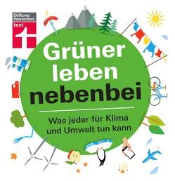 Grüner leben nebenbei von Eigner,  Christian, Koops,  Knut