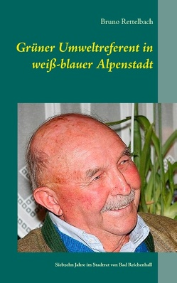 Grüner Umweltreferent in weiß-blauer Alpenstadt von Rettelbach,  Bruno