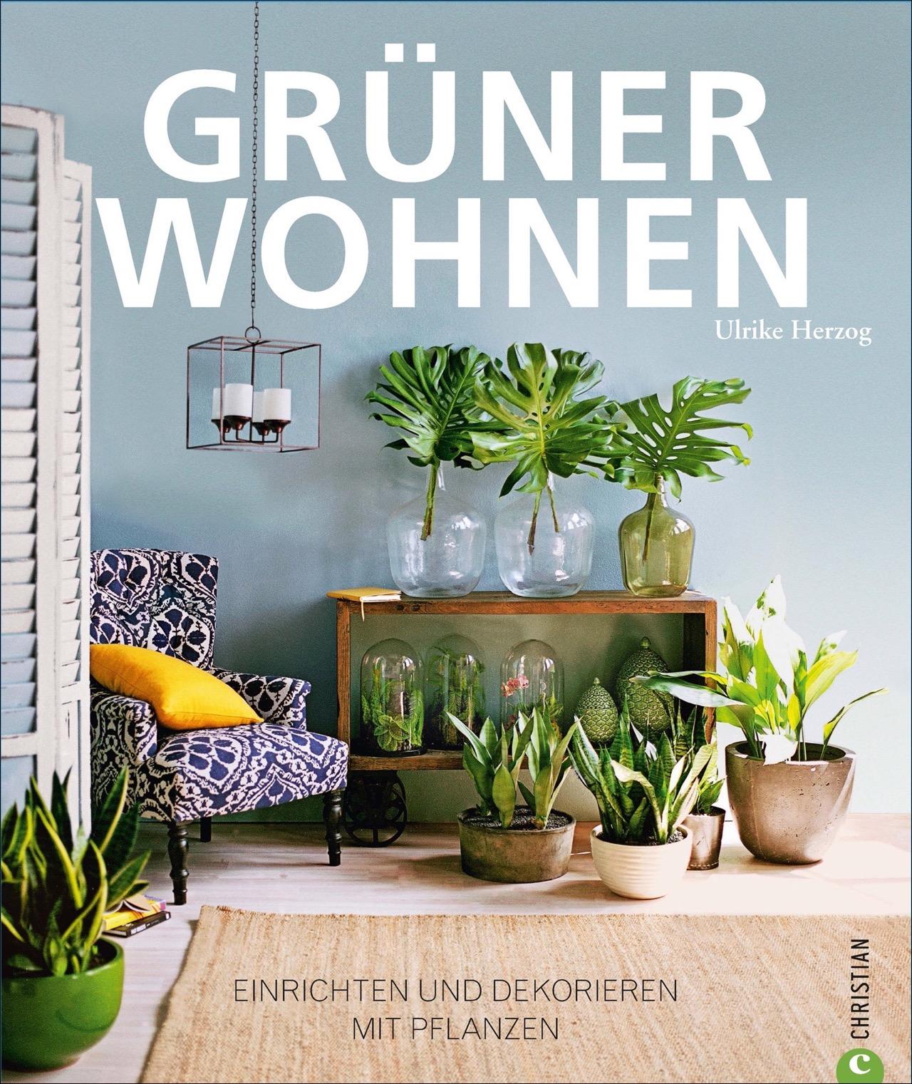 gr ner wohnen von herzog ulrike einrichten und dekorieren mit pflan. Black Bedroom Furniture Sets. Home Design Ideas