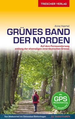 Reiseführer Grünes Band – Der Norden von Haertel,  Anne