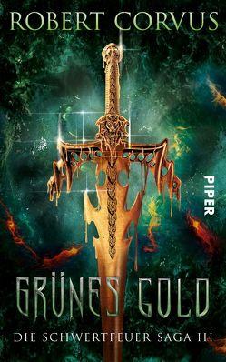Grünes Gold von Corvus,  Robert