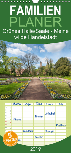 Grünes Halle/Saale – Meine wilde Händelstadt – Familienplaner hoch (Wandkalender 2019 , 21 cm x 45 cm, hoch) von Wasilewski,  Martin