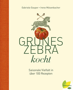 Grünes Zebra kocht von Gauper,  Gabriele, Mösenbacher,  Irene