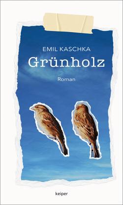 Grünholz von Kaschka,  Emil