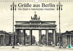 Grüße aus Berlin – Die Stadt in historischen Ansichten (Wandkalender 2018 DIN A4 quer) von CALVENDO,  k.A.