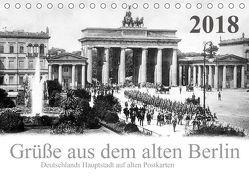 Grüße aus dem alten Berlin (Tischkalender 2018 DIN A5 quer) von Silberstein,  Reiner
