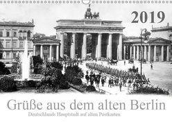 Grüße aus dem alten Berlin (Wandkalender 2019 DIN A3 quer)