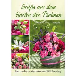 Grüße aus dem Garten der Psalmen von Everding,  Willi