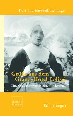 Grüße aus dem Grand-Hotel Polizei von Leininger,  Elisabeth, Leininger,  Kurt Wolfgang