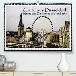 Grüße aus Düsseldorf Neues und Bekanntes in altem Licht (Premium, hochwertiger DIN A2 Wandkalender 2021, Kunstdruck in Hochglanz) von Düsseldorf, Jaeger,  Michael