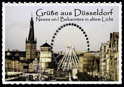 Grüße aus Düsseldorf Neues und Bekanntes in altem Licht (Tischkalender 2021 DIN A5 quer) von Düsseldorf, Jaeger,  Michael