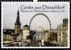 Grüße aus Düsseldorf Neues und Bekanntes in altem Licht (Wandkalender 2021 DIN A4 quer) von Düsseldorf, Jaeger,  Michael