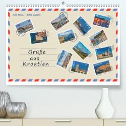 Grüße aus Kroatien (Premium, hochwertiger DIN A2 Wandkalender 2020, Kunstdruck in Hochglanz) von Kirsch,  Gunter