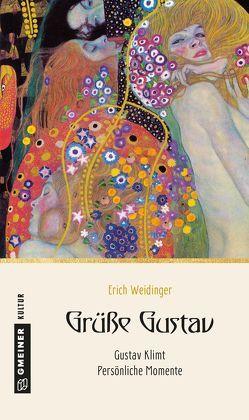 Grüße Gustav von Weidinger,  Erich