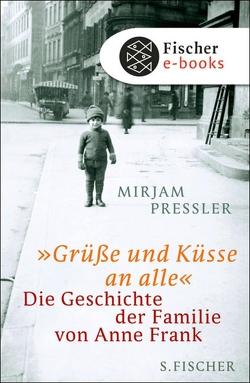 »Grüße und Küsse an alle« von Elias,  Gerti, Pressler,  Mirjam