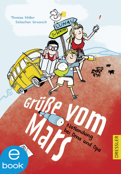 Grüße vom Mars von Grusnick,  Sebastian, Holtmann,  Teresa, Moeller,  Thomas