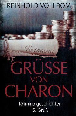 Grüße von Charon 5. Gruß von Vollbom,  Reinhold