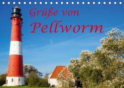 Grüße von Pellworm (Tischkalender 2019 DIN A5 quer)