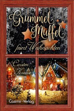 Grummelmuffel feiert Weihnachten von Krause,  Carsten