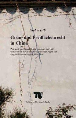 Grün- und Freiflächenrecht in China von Qiu,  Xiuhui