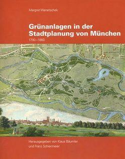 Grünanlagen in der Stadtplanung von München von Bäumler,  Klaus, Schiermeier,  Franz, Wanetschek,  Margret