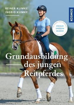 Grundausbildung des jungen Reitpferdes von Klimke,  Ingrid, Klimke,  Reiner