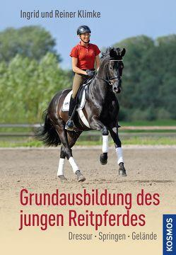 Grundausbildung des jungen Reitpferdes von Klimke,  Ingrid