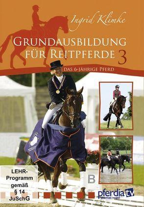 Grundausbildung des Reitpferdes 3 von Braun,  Gudrun, Klimke,  Ingrid, Stecken,  Paul, Vogel,  Thomas