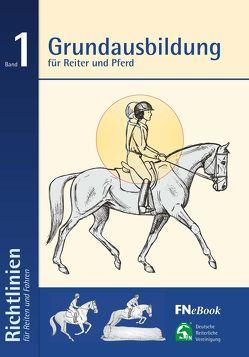 Grundausbildung für Reiter und Pferd von Deutsche Reiterliche Vereinigung (FN) e.V.