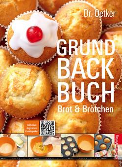 Grundbackbuch – Brot & Brötchen von Dr. Oetker
