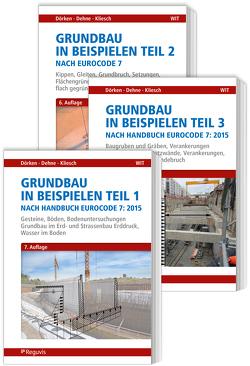 Grundbau in Beispielen nach Eurocode 7 – Teile 1 bis 3 von Dehne,  Erhard, Dörken,  Wolfram, Kliesch,  Kurt