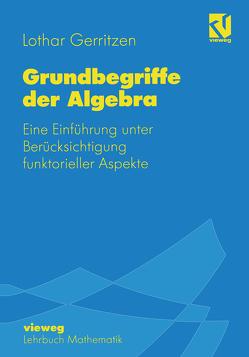 Grundbegriffe der Algebra von Gerritzen,  Lothar