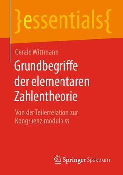 Grundbegriffe der elementaren Zahlentheorie von Wittmann,  Gerald