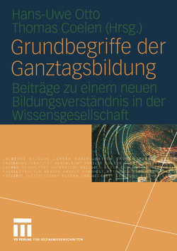 Grundbegriffe der Ganztagsbildung von Coelen,  Thomas, Otto,  Hans-Uwe