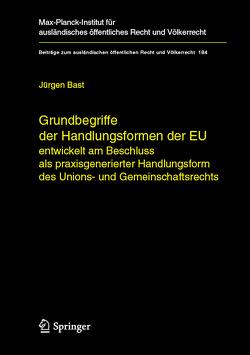 Grundbegriffe der Handlungsformen der EU von Bast,  Jürgen