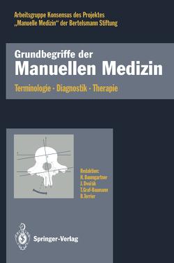 Grundbegriffe der Manuellen Medizin von Baumgartner,  Hubert, Bischoff,  H.-P., Dvorak,  Jiri, Frisch,  H., Frölich,  E., Graf-Baumann,  Toni, Möhrle,  A.R., Psczolla,  M., Roex,  J., Sachse,  J., Schildt-Rudloff,  K., Terrier,  B.