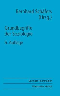 Grundbegriffe der Soziologie von Schäfers,  Bernhard