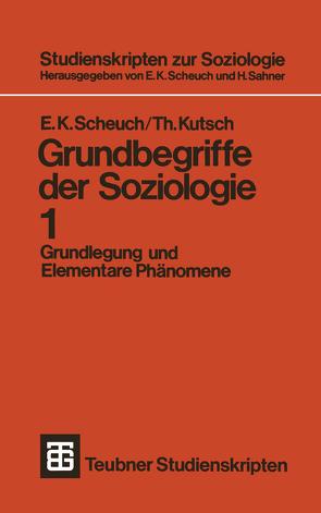 Grundbegriffe der Soziologie von Kutsch,  Thomas, Scheuch,  Erwin K.