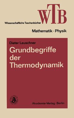 Grundbegriffe der Thermodynamik von Leuschner,  Dieter