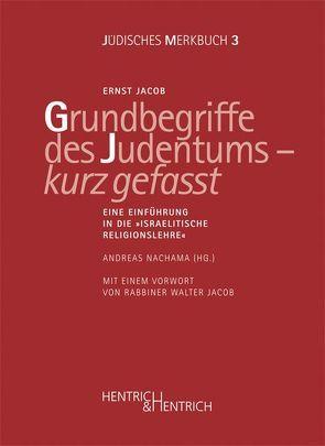 Grundbegriffe des Judentums – kurz gefasst von Jacob,  Ernst, Jacob,  Walter, Nachama,  Andreas