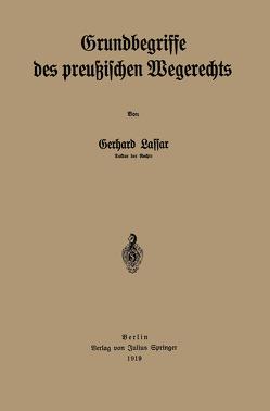 Grundbegriffe des preußischen Wegerechts von Lassar,  Gerhard