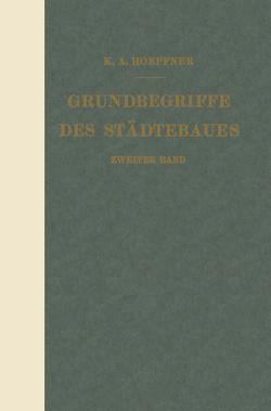 Grundbegriffe des Städtebaues von Hoepfner,  K. A.