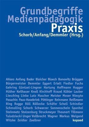 Grundbegriffe Medienpädagogik – Praxis von Anfang,  Günther, Demmler,  Kathrin, Schorb,  Bernd