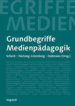 Grundbegriffe Medienpädagogik von Dallmann,  Christine, Hartung-Griemberg,  Anja, Schorb,  Bernd