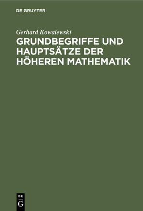 Grundbegriffe und Hauptsätze der höheren Mathematik von Kowalewski,  Gerhard